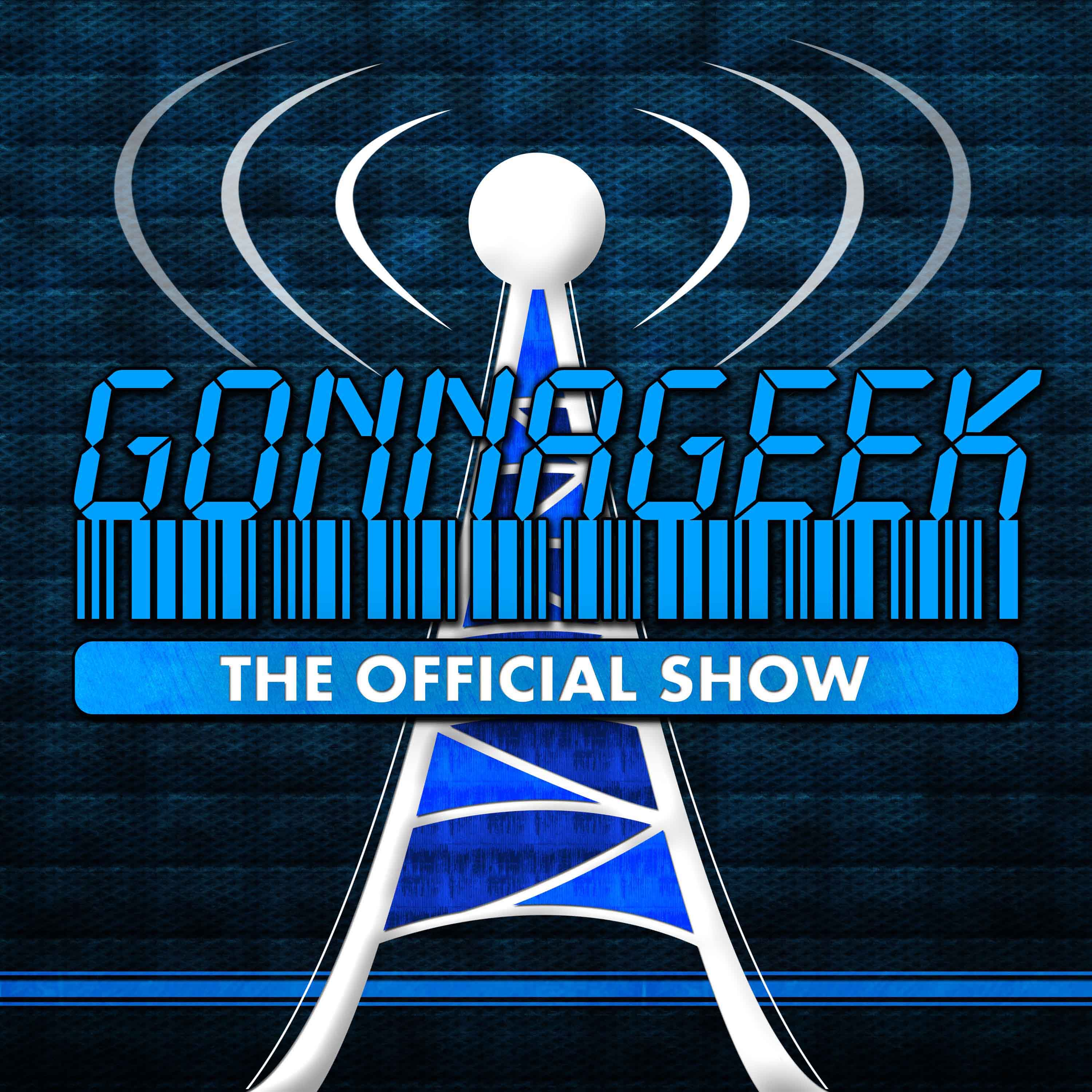 GonnaGeek.com Show - Geeky News and Other Talk